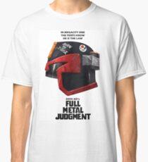 Full Metal Mashup!!! - Born to Judge Classic T-Shirt