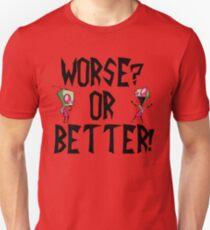 Zim - Worse?  Unisex T-Shirt
