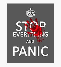 Stop Everything and Panic Photographic Print