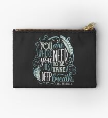 You are where you need to be. (Lana Parrilla) Studio Pouch