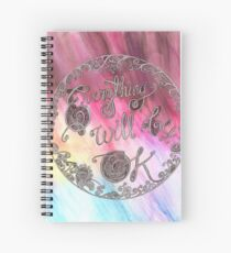 Everything Will Be OK Spiral Notebook