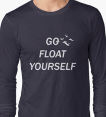 Go Float Yourself Long Sleeve T-Shirt