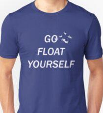 Go Float Yourself Unisex T-Shirt