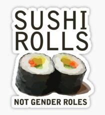 Sushi Rolls Not Gender Roles Sticker