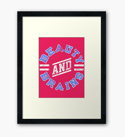 Beauty and Brains! Framed Print
