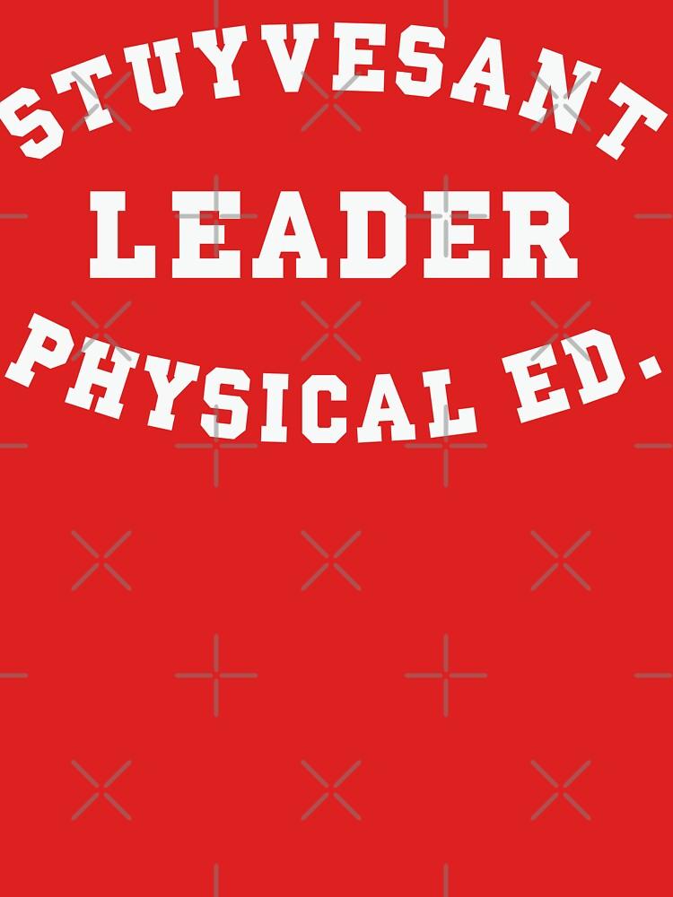 Stuyvesant LEADER Physical ED. by Kicksaus