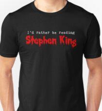 I'd Rather Be Reading Stephen King (alternate) Unisex T-Shirt