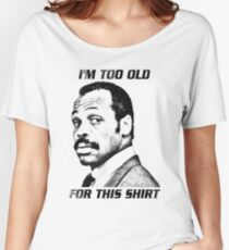 I'm too old for this shirt Women's Relaxed Fit T-Shirt