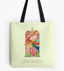 The best present in all of space and time Tote Bag