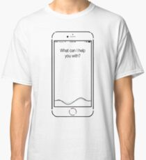 What can I help you with? - Siri Classic T-Shirt