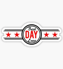 Best Day Ever Sticker