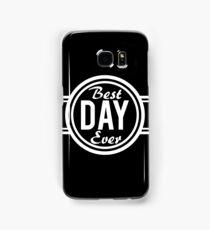Best Day Ever Samsung Galaxy Case/Skin