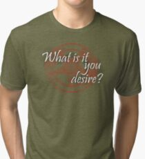 Lucifer - What is it you desire? Tri-blend T-Shirt