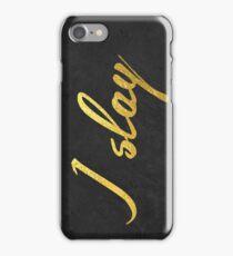 I slay ( gold typography) iPhone Case/Skin
