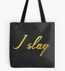 I slay ( gold typography) Tote Bag