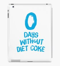 0 Days Without Diet Coke iPad Case/Skin