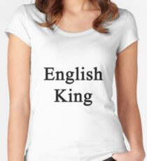 English King  Women's Fitted Scoop T-Shirt