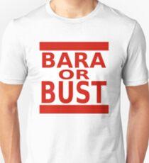 BARA OR BUST Unisex T-Shirt