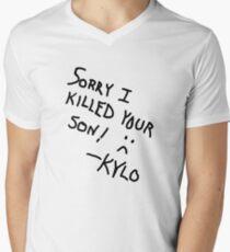 Sorry I Killed Your Son :( - Kylo V-Neck T-Shirt