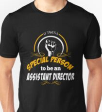 IT TAKES A SPECIAL PERSON TO BE AN ASSISTANT DIRECTOR Unisex T-Shirt