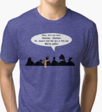 We're safe! Tri-blend T-Shirt
