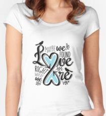 Love is Right Where We Are : Blue Women's Fitted Scoop T-Shirt