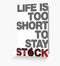 Life Is Too Short To Stay Stock Greeting Card