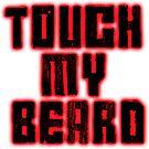 Touch my Beard by Unpleasantdream