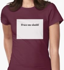 Truss me daddi Womens Fitted T-Shirt