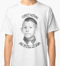 I expect nothing Classic T-Shirt