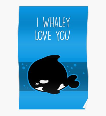 I Whaley Love You Poster