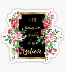 """Modern golden inspirational  quote, """"all things are possible if you believe"""" Sticker"""