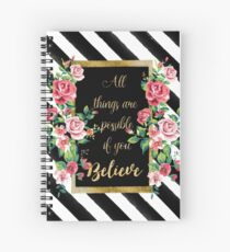 """Modern golden inspirational  quote, """"all things are possible if you believe"""" Spiral Notebook"""