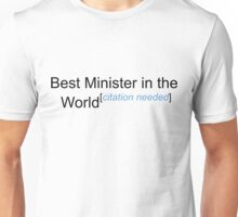 Best Minister in the World - Citation Needed! Unisex T-Shirt