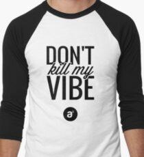 Don't Kill My Vibe (Black) Men's Baseball ¾ T-Shirt
