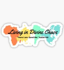 Living In Divine Chaos Sticker