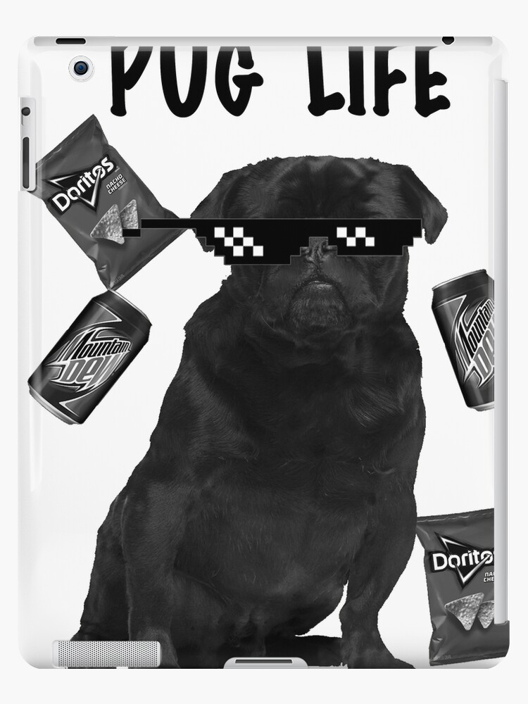 Pug Life Ipad Cases Skins By Colininja Redbubble