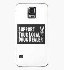Support Your Local Drug Dealer Case/Skin for Samsung Galaxy