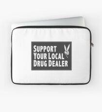 Support Your Local Drug Dealer Laptop Sleeve