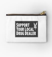 Support Your Local Drug Dealer Studio Pouch