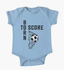 Born To Score Football Soccer T Shirt One Piece - Short Sleeve