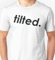 tilted. (Black Lettering) Unisex T-Shirt