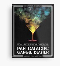 Pan-Galaktisches Gurgeln Blaster-Plakat Metalldruck