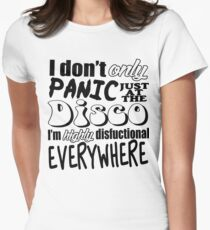 I don't only Panic just at the Disco Womens Fitted T-Shirt