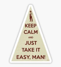 Keep calm and just take it easy man Sticker