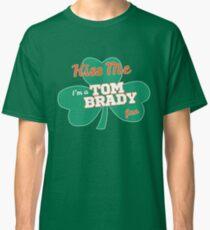 Kiss Me I'm A Tom Brady Fan - St. Patrick's Day Shamrock Classic T-Shirt