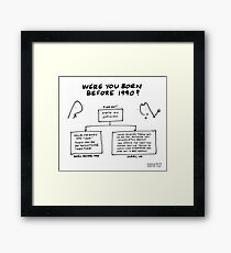 """Were You Born Before 1990?"" Framed Print"