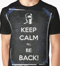 Keep Calm I'll Be Back 14 Graphic T-Shirt