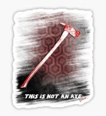 This is not an Axe  by Jack Torrance 237 Sticker