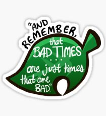 "Animal Crossing: New Leaf ""Bad Times"" Quote Sticker"